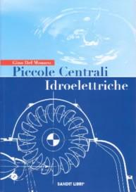"""Libro """" Piccole centrali Idroelettriche """" progetti e costruzioni"""