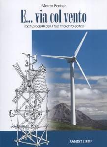 Libro tecnico-pratico Autocostruzione Impianto Eolico