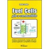 """Libro """" Fuel Cells - Pile a combustione """" struttura e funzionamento delle pile a combustione"""