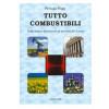 """Libro tecnico-pratico """"Tutto combustibili"""" sui combustibili e bio-diesel"""