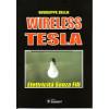 """Libro """"Wireless Tesla - Elettricità senza fili"""" di Giuseppe Zella"""
