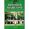 """Libro """"Dossier Marconi"""" L'inventore della radio e la bugia del Nobel"""