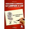 """Libro """"Rivoluzione Illuminante: Le lampade a led"""" di Gianluca Luoni"""