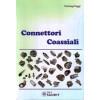 """Libro """" Connettori Coassiali - Per trasmissioni e radioelettrico """" di Pierluigi Poggi"""